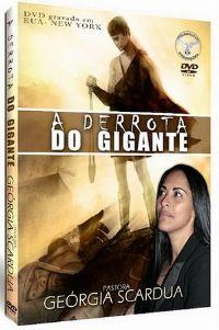 A Derrota do Gigante - Pastora Geórgia Scardua