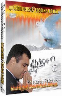 Quando Deus escolhe Alguém - Pastor Marco Feliciano - Filadélfia