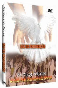 Dia da Renova��o - Pastor Marco Feliciano - Filad�lfia Produ��es