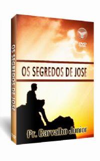 Os Segredos de Jos� - Pastor Carvalho Junior - Filad�lfia Produ��es