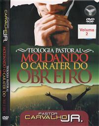 Teologia Pastoral - Moldando o caráter do Obreiro Vol 2 - Pr Carvalho