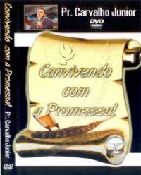 Convivendo com a Promessa - Pastor Carvalho Junior - Filad�lfia
