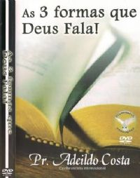 As 3 formas que Deus fala - Adeildo Costa - Filad�lfia Produ��es