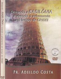 Deixando a babilônia e Vivendo Avivamento Pr Adeildo Costa -Filadélfia