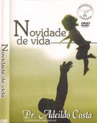 Novidade de Vida - Pastor Adeildo Costa - Filad�lfia Produ��es