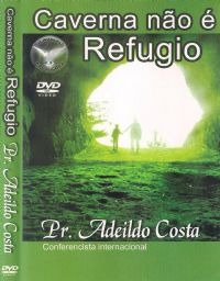 Caverna não é Refugio - Pastor Adeildo Costa - Filadélfia Produções