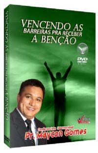 Vencendo as Barreiras pra receber as Bençãos - Conf. Maycon Gomes