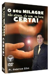 O Seu Milagre n�o Atrasa,ele vem na Hora Certa - Pastor Anderson Silva