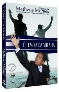 � tempo de Virada - Mission�rio Matheus Moraes
