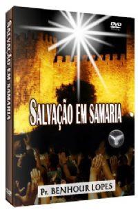 Salvação em Samaria - Pastor Benhour Lopes