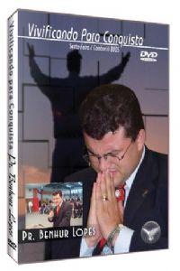 Vivificando para Conquista - Pastor Benhour Lopes