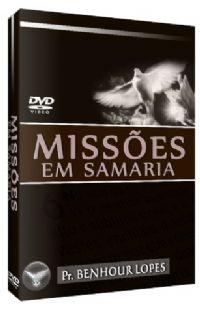 Missões em Samaria - Pastor Benhour Lopes