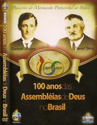 100 Anos das Assembléias de Deus no Brasil - GMUH