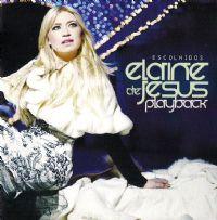 Escolhidos - Elaine de Jesus - Somente Playback