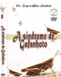 A Sindrome de Gafanhoto - Pastor Carvalho Junior  Filadélfia Produções