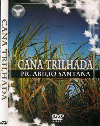 Cana Trilhada - Pastor Abílio Santana - Filadélfia Produções