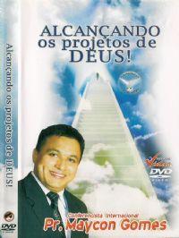 Alcan�ando os Projetos de Deus - Pastor Maycon Gomes