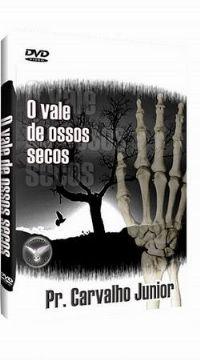 O Vale dos Ossos Secos - Pastor Carvalho Junior - Filadélfia Produções