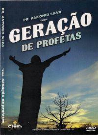 Geração de Profetas - Pastor Antonio Silva