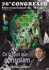 Os Trapos  que Consolam - Pastor Oseias Gomes - GMUH 2008