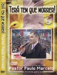 Ter� tem que morrer - Pastor Paulo Marcelo - Filad�lfia Produ��es