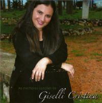As Melhores Canções de Giselli Cristina - Giselli Cristina