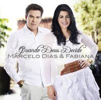 Quando Deus decide - Marcelo Dias e Fabiana