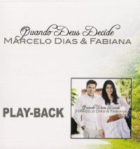 Quando Deus decide - Marcelo Dias e Fabiana - Somente Playback