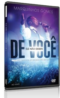 Ele N�o Desiste de Voc� - Marquinhos Gomes - DVD AO VIVO