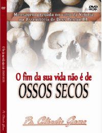 O fim da sua vida não é de Ossos Secos - Pastor Claudio Gama