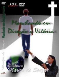 Marchando em Direção da Vitória - Missionária Mariza de Souza