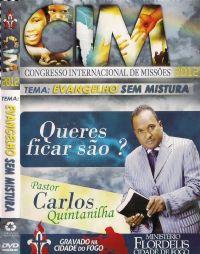 C.I.M - Congresso Internacional de Missões 2012 -Pr Carlos Quintanilha