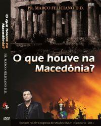 O que houve na Maced�nia? -  Pastor Marco Feliciano - GMUH 2011