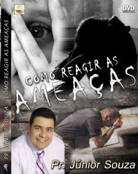 Como Reagir as Amea�as - Pastor Junior Souza