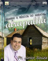Quando a música do Arraial atrapalha - Pastor Junior Souza