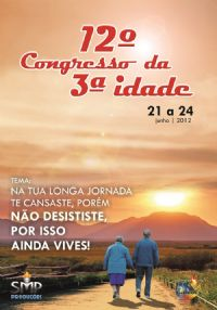 12° Congresso da 3ª Idade Camboriu - SC - Pr. Vilson Zabel