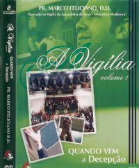 A Vig�lia Vol 1 - Quando vem a Decep��o - Pastor Marco Feliciano