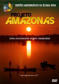 Projeto Amazonas 4ª Parte - Gideões Missionários da Ultima Hora - GMUH