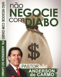 Não Negocie com o Diabo - Pastor Anderson do Carmo