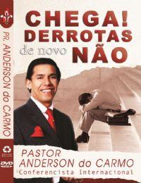 Chega! Derrota de Novo Não - Pastor Anderson do Carmo