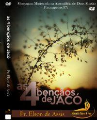 As 4 Bençãos de Jacó - Pastor Elson de Assis