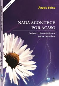 Nada Acontece por Acaso - Pastora �ngela Sirino - Livro