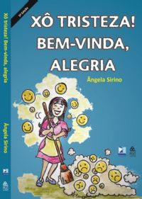 X� Tristeza!  Bem-Vinda, ALEGRIA - Pastora �ngela Sirino - Livro