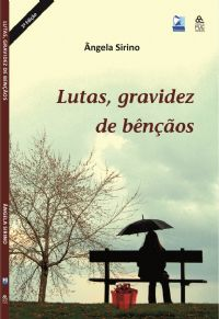 Lutas, Gravidez de Ben��os - Pastora �ngela Sirino - Livro