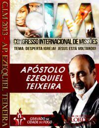 C.I.M - Congresso Internacional de Missões 2013 -Ap. Ezequiel Teixeira