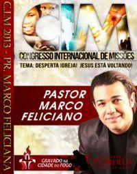 C.I.M - Congresso Internacional de Missões 2013 - Pr Marco Feliciano