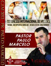 C.I.M - Congresso Internacional de Miss�es 2013 - Pastor Paulo Marcelo
