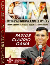 C.I.M - Congresso Internacional de Miss�es 2013 - Pastor Claudio Gama