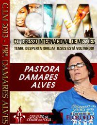 C.I.M - Congresso Internacional de Miss�es 2013 - Pra Damares Alves
