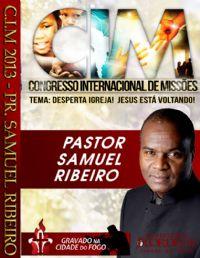 C.I.M - Congresso Internacional de Missões 2013 - Pr Samuel Ribeiro